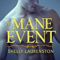The Mane Event: Pride Series #1 Audiobook by Shelly Laurenston Narrated by Charlotte Kane