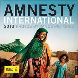 Amnesty International 2013 Wall Calendar: Panos Pictures