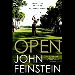 Open: Inside the Ropes at Bethpage Black | John Feinstein