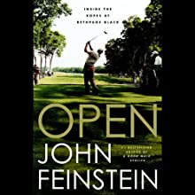 Open: Inside the Ropes at Bethpage Black (       ABRIDGED) by John Feinstein Narrated by John Feinstein
