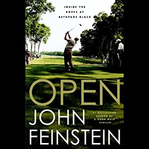 Open: Inside the Ropes at Bethpage Black | [John Feinstein]