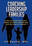 img - for COACHING LEADERSHIP FAMILIES: USING THE LEADERSHIP FAMILY MODEL TO COACH, MENTOR AND MULTIPLY HEALTHY FAMILIES book / textbook / text book
