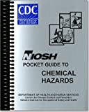 img - for NIOSH Pocket Guide to Chemical Hazards, September 2005, August 2006 (Book) book / textbook / text book