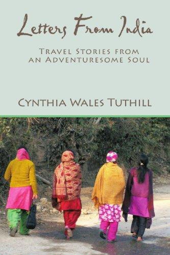 信寄到印度: 从一个富有冒险精神的灵魂旅行的故事