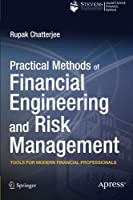 Practical Methods of Financial Engineering and Risk Management Front Cover