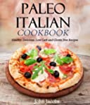 Paleo Italian Cookbook: Healthy, Deli...
