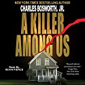 A Killer Among Us (       UNABRIDGED) by Charles Bosworth Narrated by Kevin Pierce