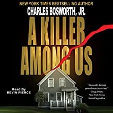 A Killer Among Us Audiobook by Charles Bosworth Narrated by Kevin Pierce