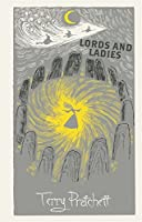 Lords and Ladies: Discworld: The Witches Collection (Discworld Hardback Library)