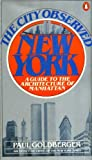 The City Observed: New York - Guide to the Architecture of Manhattan (Penguin Handbooks) (0140464956) by Goldberger, Paul