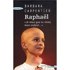 Raphaël : Je veux que tu vives, mon enfant...