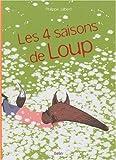 [Les ]4 saisons de Loup