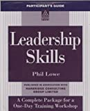 Leadership Skills: Extra Participant's Guide (One Day Workshop Packages) (0749411511) by Phil Lowe