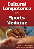img - for By Lorin Cartwright Cultural Competence in Sports Medicine (1st First Edition) [Paperback] book / textbook / text book