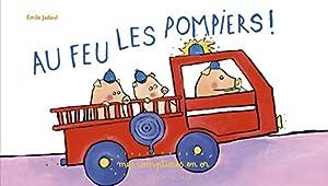 vignette de 'Au feu les pompiers ! (Émile Jadoul)'