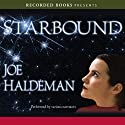 Starbound (       UNABRIDGED) by Joe Haldeman Narrated by Annie Henk, George Guidall, Jefferson Mays