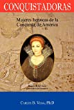 img - for Conquistadoras: Mujeres heroicas de la conquista de Am rica (Spanish Edition) book / textbook / text book