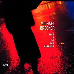 Michael Brecker - 癮 - 时光忽快忽慢,我们边笑边哭!