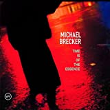 Time Is Of The Essence ~ Michael Brecker