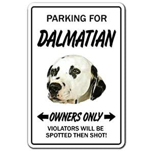 DALMATIAN ~Novelty Sign~ dog pet parking sign