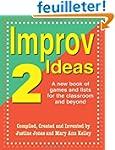 Improv Ideas 2: A New Book of Games a...