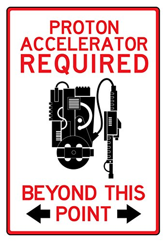 proton-accelerator-required-past-this-point-sign-poster-13-x-19in