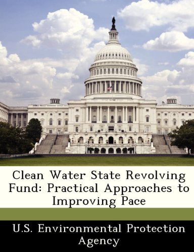 Clean Water State Revolving Fund: Practical Approaches to Improving Pace