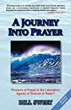 A Journey Into Prayer: Pioneers of Prayer in the Laboratory: Agents of Science or Satan?