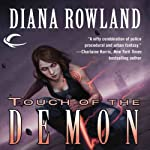 Touch of the Demon: Kara Gillian, Book 5 (       UNABRIDGED) by Diana Rowland Narrated by Liv Anderson