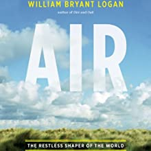 Air Audiobook by William Bryant Logan Narrated by Mark Whitten