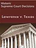 Lawrence v Texas 539 U.S. 558 (2003) (LandMark Case Law)