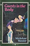 Guests in the Body (0860687163) by MICHELENE WANDOR