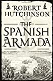 The Spanish Armada (0297866370) by Hutchinson, Robert