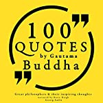100 Quotes by Gautama Buddha (Great Philosophers and Their Inspiring Thoughts) | Gautama Buddha
