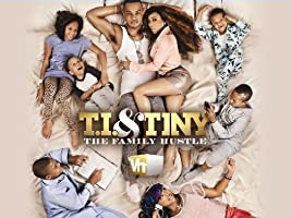 T.I. and Tiny: The Family Hustle [HD]