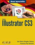 Illustrator CS3 (Manual Imprescindibl...