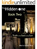 The Hidden One - Book Two (Truth is the Soul of the Sun)
