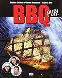 BBQ pur! Außergewöhnliche Barbecue- und Grill-Rezepte