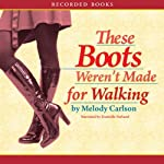 These Boots Weren't Made for Walking | Melody Carlson