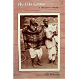 By His Grace: A Devotee's Story