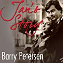Jan's Story: Love Lost to the Long Goodbye of Alzheimer's (       UNABRIDGED) by Barry Petersen Narrated by Barry Petersen