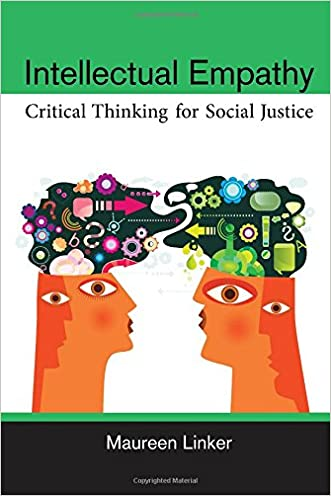 Intellectual Empathy: Critical Thinking for Social Justice written by Maureen Linker