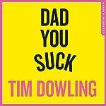 Dad You Suck | Tim Dowling