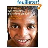 A la rencontre des enfants des rues : Journal d'une volontaire en Inde