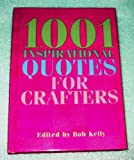 1,001 Inspirational Quotes For Crafters