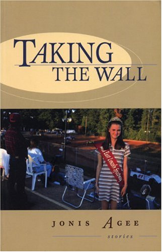 Taking the Wall : Short Stories, JONIS AGEE