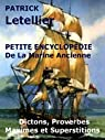 Encyclop�die de la Marine Ancienne, Maximes et superstitions, Proverbes et Dictons qui pr�disent le temps, par Letellier