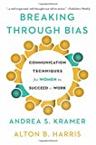 img - for Breaking Through Bias: Communication Techniques for Women to Succeed at Work book / textbook / text book