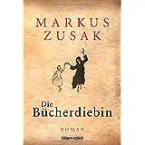 """Die B�cherdiebin. Romanvon """"Markus Zusak"""""""