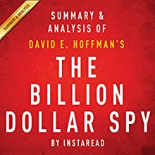 The Billion Dollar Spy, by David E. Hoffman | Summary & Analysis: A True Story of Cold War Espionage and Betrayal (       UNABRIDGED) by  Instaread Narrated by Michael Gilboe